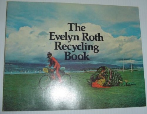 The Evelyn Roth Recycling Book