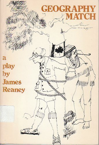Geography Match: A Play - Reaney, James