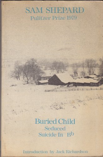 9780889221642: Buried Child, Seduced, Suicide in Bb (Talonbooks)