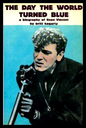 9780889222144: The Day the World Turned Blue - A Biography of Gene Vincent