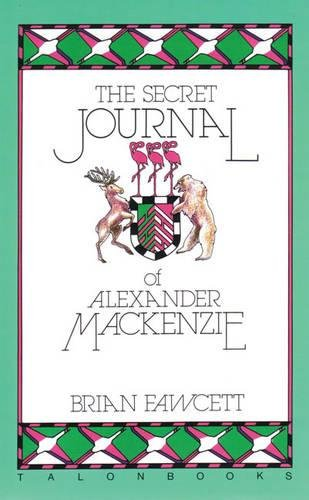 9780889222274: The Secret Journal of Alexander Mackenzie