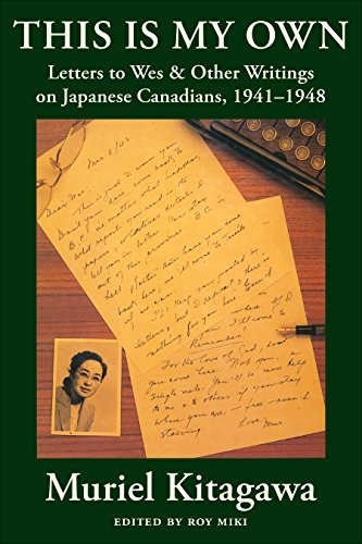 This Is My Own: Letters to Wes & Other Writings on Japanese Canadians, 1941-1948