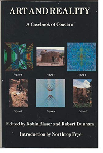 Art and Reality: A Casebook of Concern: Blaser, Robin; Dunham, Robert (eds.)
