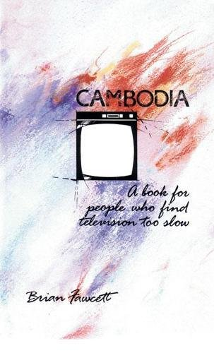 9780889222373: Cambodia: A Book For People Who Find Television Too Slow