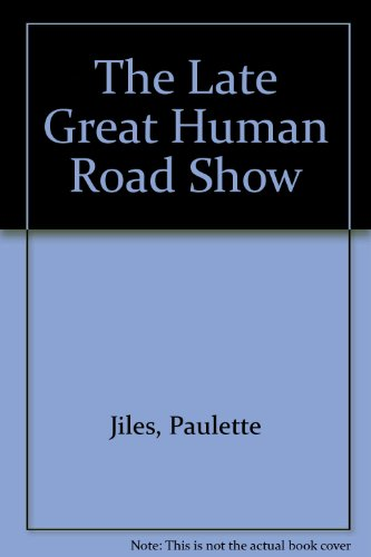 The Late Great Human Road Show: Jiles, Paulette