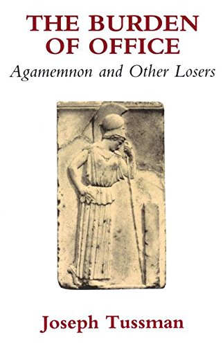 9780889222656: The Burden of Office: Agamemnon and Other Losers