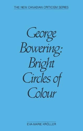 George Bowering: Bright Circle: Kroller, Eva-Marie