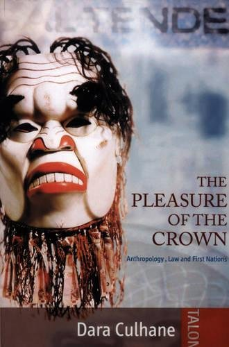 The Pleasure of the Crown: Anthropology, Law: Culhane, Dara