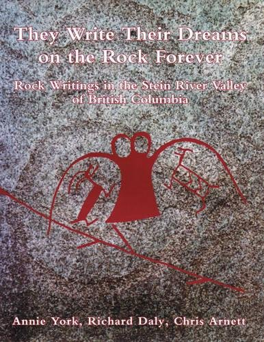 9780889223318: They write their dreams on the rock forever: Rock writings of the Stein River Valley of British Columbia