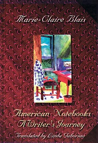American Notebooks: A Writer's Jo: Marie-Claire Blais; Translator-Linda