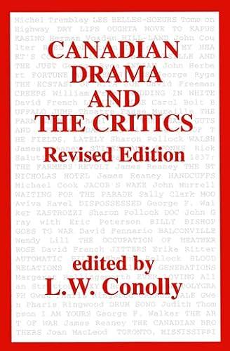 Canadian Drama and the Critics: L W Conolly