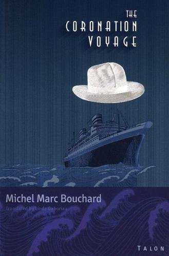 The Corontion Voyage: Bouchard, Michel Marc;