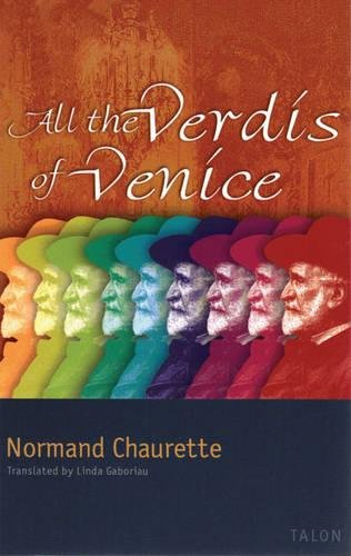 All the Verdis of Venice: Normand Chaurette; Translator-Linda