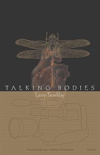 Talking Bodies: Larry Tremblay