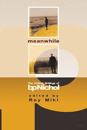 Meanwhile: The Critical Writings of bpNichol: Nichol, bp