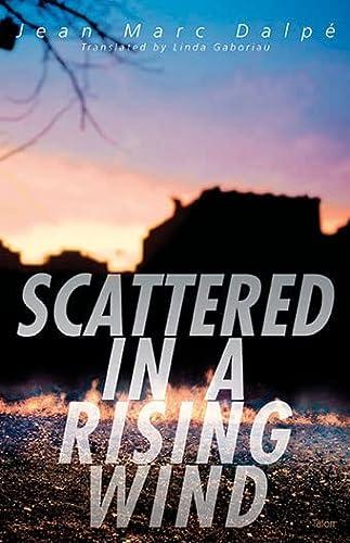 Scattered in a Rising Wind: Jean Marc DalpÃ