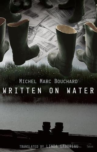 Written on Water: Michel Marc Bouchard;