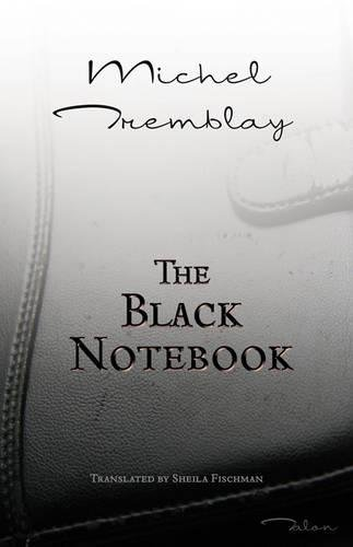 The Black Notebook (The Notebook Series): Michel Tremblay