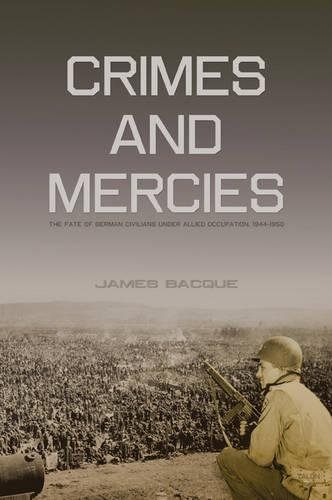 9780889225671: Crimes and Mercies: The Fate of German Civilians Under Allied Occupation, 1944-1950