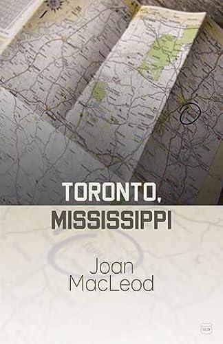 Toronto, Mississippi: Joan MacLeod