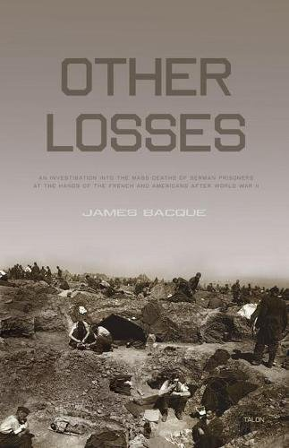 Other Losses: An Investigation into the Mass Deaths of German Prisoners at the Hands of the French ...