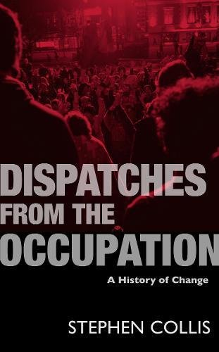 9780889226951: Dispatches from the Occupation: A History of Change