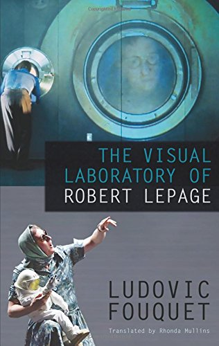 9780889227743: The Visual Laboratory of Robert Lepage