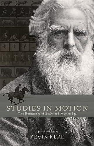 9780889228108: Studies in Motion: The Hauntings of Eadweard Muybridge