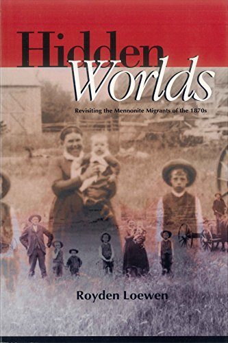 9780889239012: Hidden worlds: Revisiting the Mennonite migrants of the 1870s (Cornelius H. Wedel historical series)