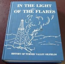 In the Light of the Flares History of Turner Valley Oilfields