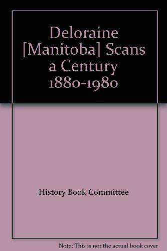 9780889250802: Deloraine [Manitoba] Scans a Century 1880-1980
