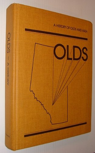 Olds : A History of Olds [Alberta] and Area