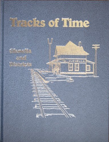 9780889251717: Tracks of Time : Glenella and Districts
