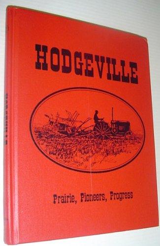 Hodgeville : prairie, pioneers, Progress: Jago, Maurice, 1947- (editor)