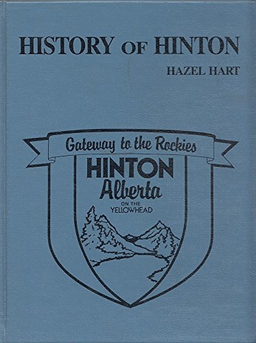 HISTORY OF HINTON (HINTON, ALBERTA ON THE: Hart, Hazel