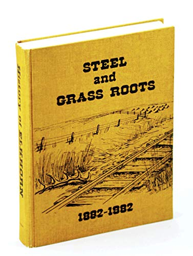 9780889252516: steel and Grass Roots 1882-1982
