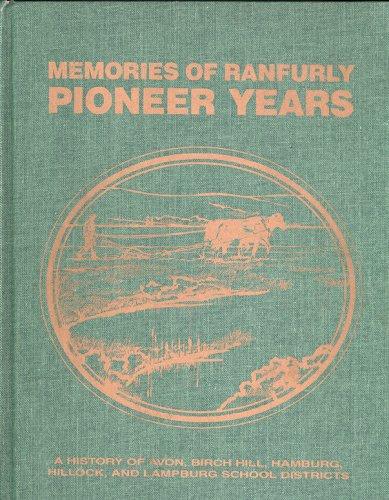 9780889252820: Memories of Ranfurly Pioneer Years: A History of Avon, Birch Hill, Hamburg, Hillock and Lampburg School Districts