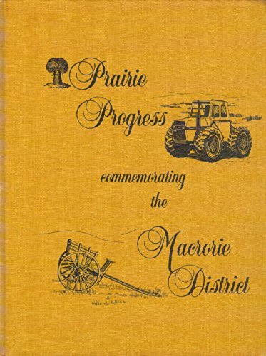 Prairie Progress: Commemorating the Macrorie District