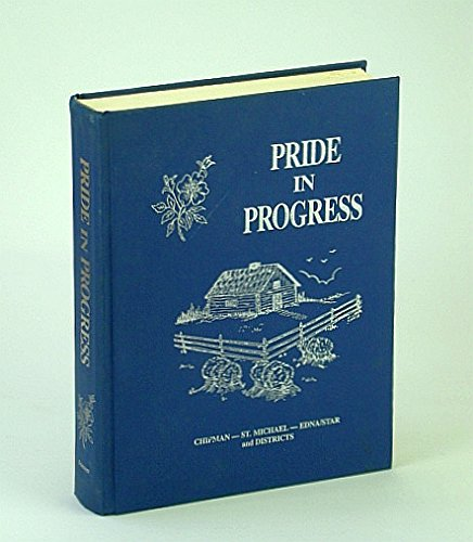 9780889253698: Pride in progress: Chipman, St. Michael, Star, and Districts