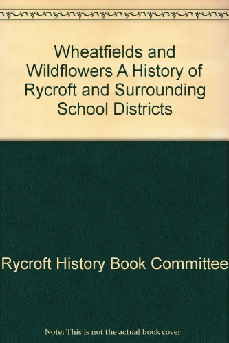 Wheatfields and Wildflowers: A History of Rycroft and Surrounding School Districts: Rycroft History...