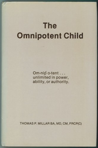 The Omnipotent Child - Unlimited in Power,: Millar, Thomas P.