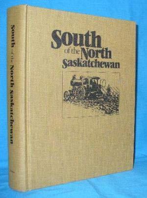 9780889254626: South of the north Saskatchewan