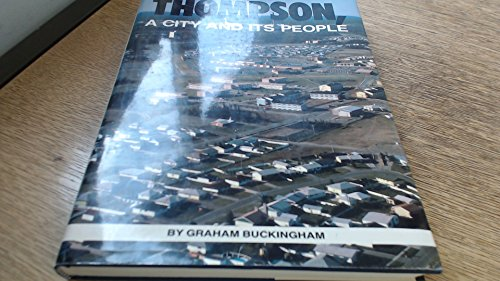 9780889255104: Thompson : A City and its People