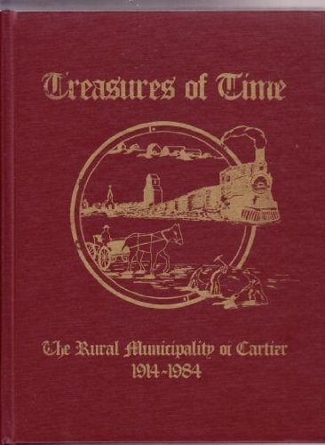 9780889255371: Treasures of Time, The Rural Municipality of Cartier, 1914-1984