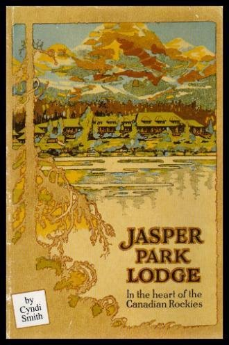 9780889256088: JASPER PARK LODGE In the Heart of the Canadian Rockies