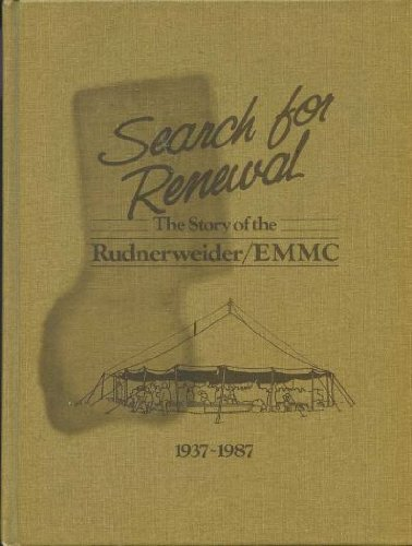 Search for renewal : the story of the Rudnerweider/Evangelical Mennonite Mission Conference, ...