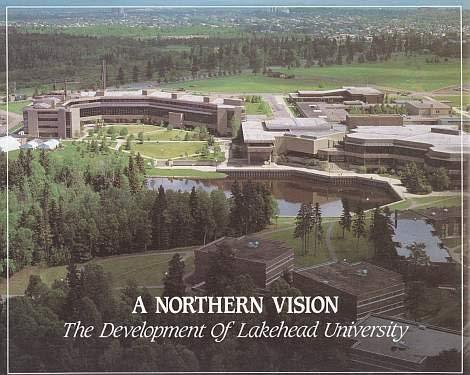 A Northern Vision - The Development of Lakehead University: Braun, Harold S.