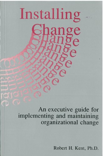 9780889259201: Installing Change: An executive guide for implementing and maintaining organizational change