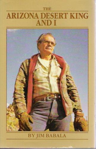 The Arizona Desert King and I: Babala, Jim
