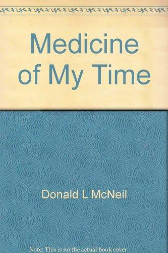 Medicine of My Time: McNEIL, Donald L.;